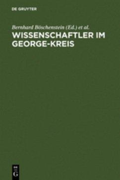 Wissenschaftler im George-Kreis - Böschenstein, Bernhard / Egyptien, Jürgen / Schefold, Bertram / Graf Vitzthum, Wolfgang (Hgg.)
