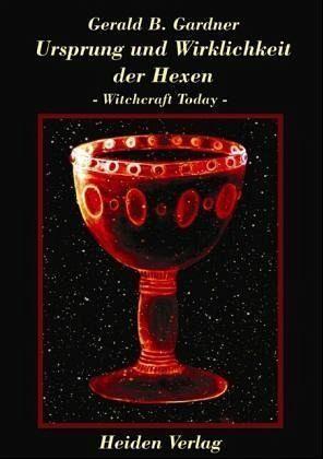 Ursprung und Wirklichkeit der Hexen - Gardner, Gerald Brosseau
