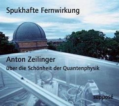 Spukhafte Fernwirkung, 2 Audio-CDs - Zeilinger, Anton