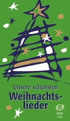 Edition Dux Unsere schönsten Weihnachtslieder