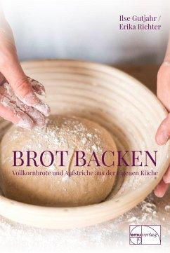 Brot backen - Gutjahr, Ilse; Richter, Erika