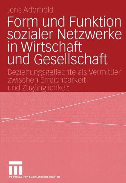 Form Und Funktion Sozialer Netzwerke In Wirtschaft Und
