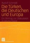 Die Türken, die Deutschen und Europa