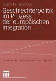 Geschlechterpolitik im Prozess der europäischen Integration