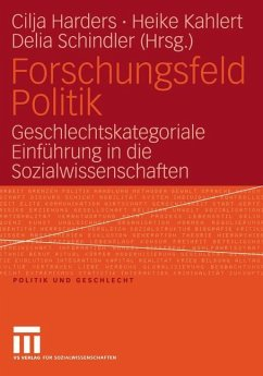 Forschungsfeld Politik - Harders, Cilja / Kahlert, Heike / Schindler, Delia (Hgg.)