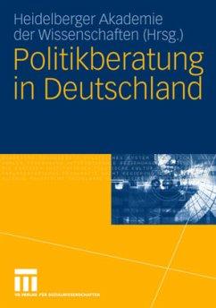Politikberatung in Deutschland - Heidelberger Akademie der Wissenschaften (Hrsg.)