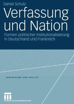 Verfassung und Nation - Schulz, Daniel
