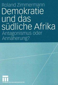Demokratie und das südliche Afrika - Zimmermann, Roland