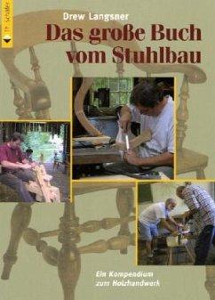 Das große Buch vom Stuhlbau - Langsner, Drew