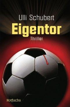 Eigentor - Schubert, Ulli