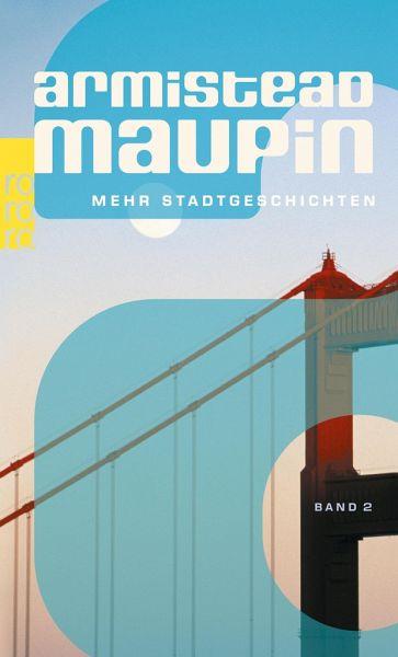 """Armistead Maupin """"Mehr Stadtgeschichten"""""""