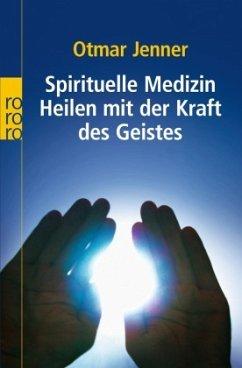 Spirituelle Medizin - Jenner, Otmar