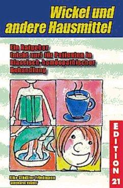 Wickel und andere Hausmittel - Städtler-Friedmann, Elke; Klauber, Sharon