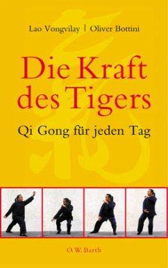 Die Kraft des Tigers - Vongvilay, Lao; Bottini, Oliver