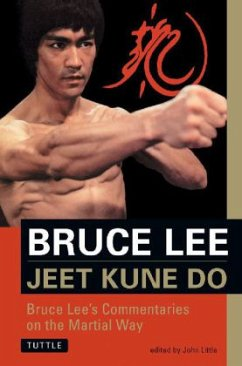 Jeet Kune Do: Bruce Lee's Commentaries on the Martial Way - Lee, Bruce