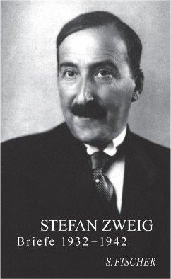 Stefan Zweig - Briefe 1932 - 1942 - Zweig, Stefan