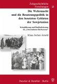 Die Wehrmacht und die Besatzungspolitik in den besetzten Gebieten der Sowjetunion