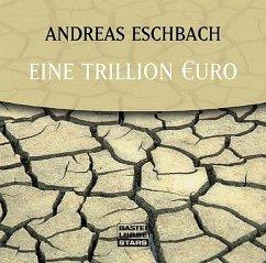 Ein Trillion Euro, 1 Audio-CD - Eschbach, Andreas