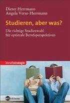 Studieren, aber was? - Herrmann, Dieter / Verse-Herrmann, Angela