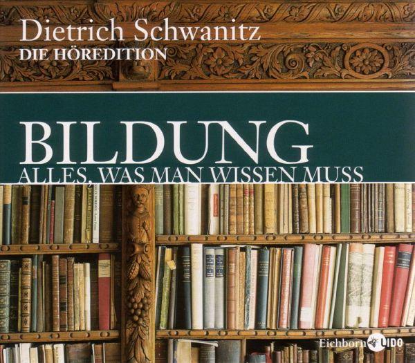 Bildung. Alles, was man wissen muß, 12 Audio-CDs - Schwanitz, Dietrich