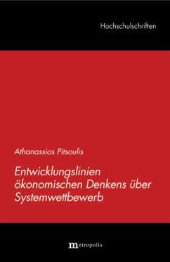 Entwicklungslinien ökonomischen Denkens über Systemwettbewerb - Pitsoulis, Athanassios