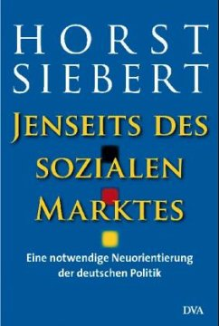 Jenseits des sozialen Marktes - Siebert, Horst