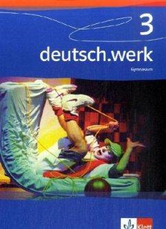 deutsch.werk 3. Schülerband. Gymnasium