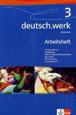 deutsch.werk 3. Arbeitsheft für Gymnasien