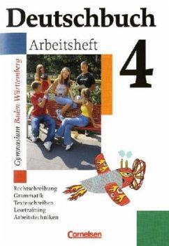 Deutschbuch 4. Arbeitsheft. Baden-Württemberg. ...