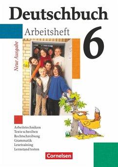 Deutschbuch 6. Gymnasium Arbeitsheft. Allgemeine Ausgabe. Neubearbeitung. Neue Rechtschreibung.