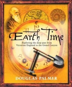 Earth Time: Exploring the Deep Past from Victorian England to the Grand Canyon - Palmer, Douglas