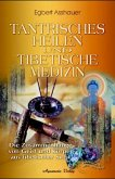 Tantrisches Heilen und tibetische Medizin