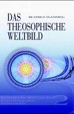 Esoterische Wissenschaft, Forschung und Philosophie / Das theosophische Weltbild Bd.2