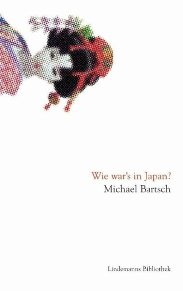 Wie war's in Japan? - Bartsch, Michael