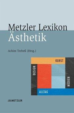 Metzler Lexikon Ästhetik - Trebeß, Achim (Hrsg.)