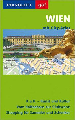 Polyglott go! Wien - Buch - Schiefer, Karin, Ditta Rudle und Walter M. (Bearb.) Weiss