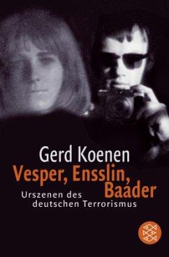 Vesper, Ensslin, Baader - Koenen, Gerd