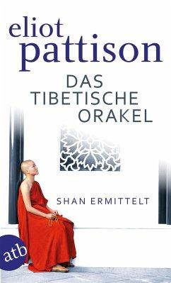 Das tibetische Orakel / Shan ermittelt Bd.3 - Pattison, Eliot