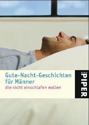 gute nacht geschichten f r m nner die nicht einschlafen. Black Bedroom Furniture Sets. Home Design Ideas