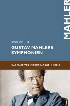 Gustav Mahlers Symphonien - Ulm, Renate (Hrsg.)