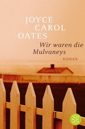 Wir waren die Mulvaneys - Oates, Joyce Carol