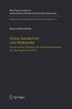 Grüne Gentechnik und Welthandel - Böckenförde, Markus