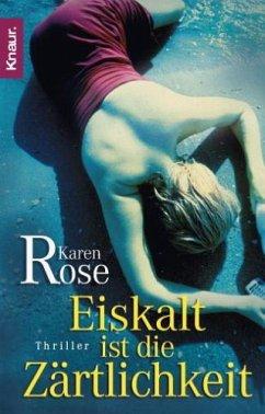 Eiskalt ist die Zärtlichkeit / Lady-Thriller Bd.1 - Rose, Karen