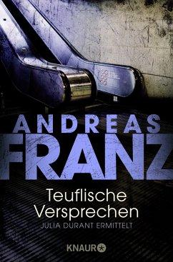 Teuflische Versprechen / Julia Durant Bd.8 - Franz, Andreas