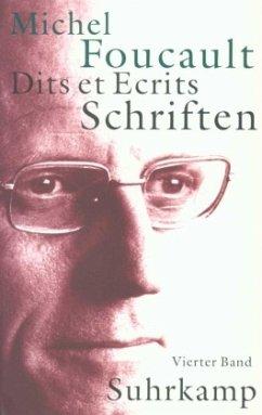 Schriften in vier Bänden - Dits et Ecrits 4 - Foucault, Michel