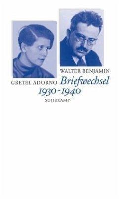 Briefwechsel Walter Benjamin / Gretel Adorno 1930 - 1940 - Benjamin, Walter; Adorno, Gretel