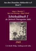 Aus dem Deutschen Adelsarchiv 5. Schicksalsbuch 1 des Sächsisch-Thüringischen Adels 1945