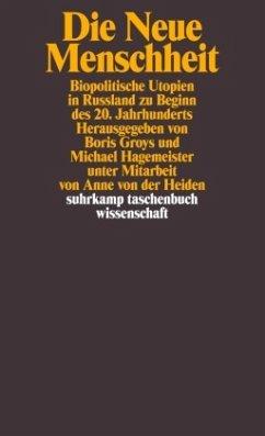 Die neue Menschheit - Groys, Boris / Hagemeister, Michael (Hgg.)