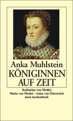 Königinnen auf Zeit - Muhlstein, Anka