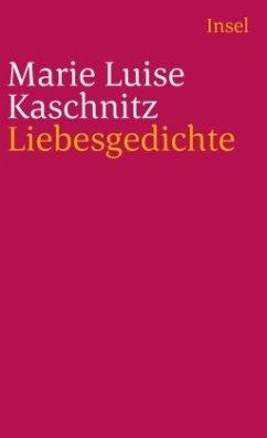 Liebesgedichte - Kaschnitz, Marie L.